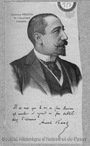 Anatole François THIBAULT, dit Anatole France, écrivain, né à Paris en 1844, mort à Saint-Cyr-sur-Loire en 1924